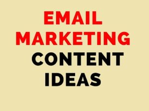 Create New Content for Your Email Marketing